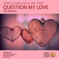 Jorge Araujo, Mr. Kris - Question My Love (The Remixes) [Suntree Records]