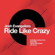 Josh Evangelista - Ride Like Crazy [Honeydew Records]