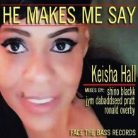 Keisha Hall - He Makes Me Say [Face The Bass Records]
