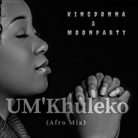 King Dona & Moon Party - Umkhuleko (Afro) [Supadjs Projects]