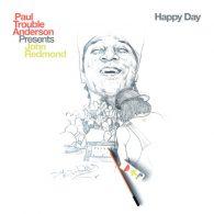 Paul Trouble Anderson, John Redmond - Happy Day [BBE]