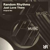Random Rhythms - Just Love Them [Pure Beats Records]