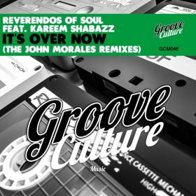 Reverendos Of Soul, Kareem Shabazz - It's Over Now (The John Morales Remixes) [Groove Culture]