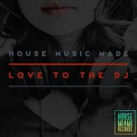 Roy Jazz Grant - House Music Made Love To The DJ [House Miami Records]