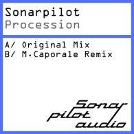Sonarpilot - Procession (Inc. M.Caporale Remix) [Sonarpilot Audio]
