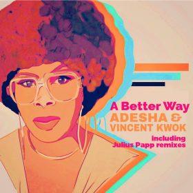 Adesha & Vincent Kwok - A Better Way [Eight Fifteen]