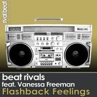 Beat Rivals, Vanessa Freeman - Flashback Feelings [Rival Beat Records]