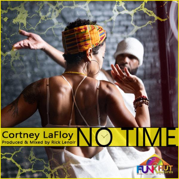 Cortney LaFloy, Rick Lenoir - No Time [FunkHut Records]