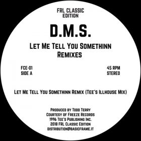 D.M.S. & Todd Terry - Let Me Tell You Somethinn - Remixes [FRL Classic Edition]