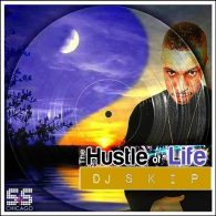 DJ Skip - The Hustle Of Life [S&S Records]