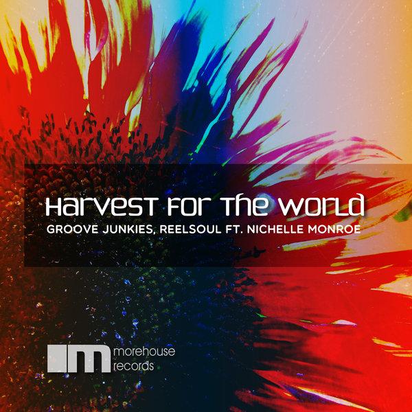 Groove Junkies, Reelsoul, Nichelle Monroe - Harvest For The World [MoreHouse]