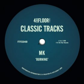 MK - Burning [4 To The Floor Records]