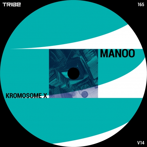 Manoo - Kromosome X [Tribe Records]