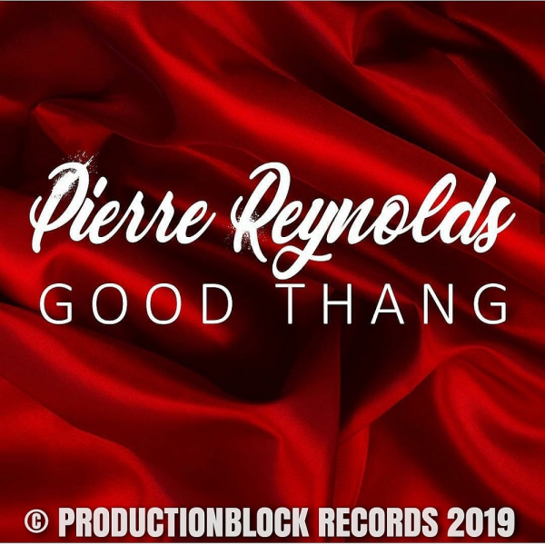 Pierre Reynolds - Good Thang [PRODUCTIONBLOCK RECORDS]