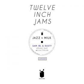 Sam Irl, Dusty - Twelve Inch Jams 004 [Jazz and Milk]