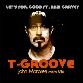 T-Groove feat. Ania Garvey - Let's Feel Good (John Morales M+M Mixes) [LAD Publishing]