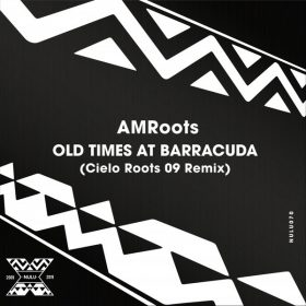 AM Roots - Old Times At Barracuda (Cielo Roots 09 Remix) [NuLu]