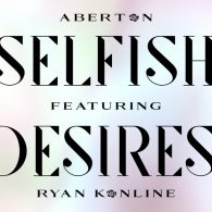 Aberton, Ryan Konline - Selfish Desires (Vocal Mix) [Aberton Records]