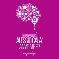 Alessio Cala - Anytime EP [unquantize]