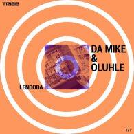 Da Mike, Oluhle - Lendoda [Tribe Records]