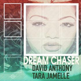 David Anthony feat. Tara Jamelle - Dream Chaser [Planet Hum]