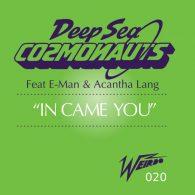 Deep Sea Cosmonauts feat. E-Man - In Came You [Weirdo Recordings]