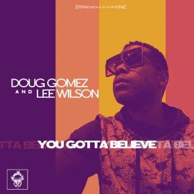 Doug Gomez, Lee Wilson - You Gotta Believe [Merecumbe Recordings]