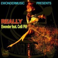 Ewonder feat. Celli Pitt - Really [Ewonder Records Intl]