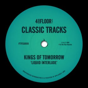 Kings Of Tomorrow - Liquid Interlude [4 To The Floor Records]