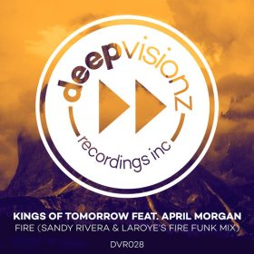Kings Of Tomorrow feat. April Morgan - Fire (Sandy Rivera & Laroye's Fire Funk Mix) [deepvisionz]