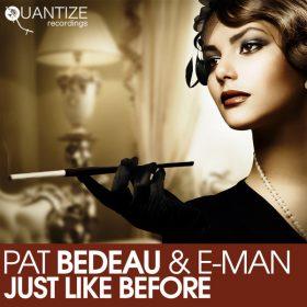 Pat Bedeau, E-Man - Just Like Before [Quantize Recordings]