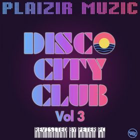 Peter Pc - Disco City Club, Vol. 3 [Plaizir Muzic]