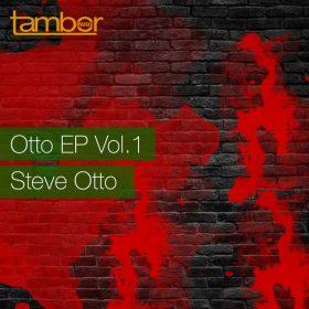 Steve Otto - Otto Vol.1 [Tambor Music]