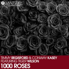 Timmy Regisford & Conway Kasey feat. Tiger Wilson - 1000 Roses [Quantize Recordings]