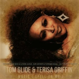 Tom Glide, Terisa Griffin - Magic (Spell On Me) [TGEE Records]