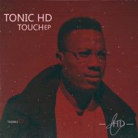 TonicHD - Touch EP [THDrecords]