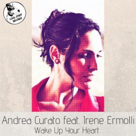 Andrea Curato, Irene Ermolli - Wake Up Your Heart [Cool Staff Records]