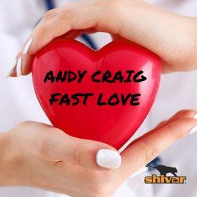 Andy Craig - Fast Love [Shivar]