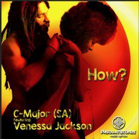 C-Major (SA), Venessa Jackson - How [Pasqua Records S.A]
