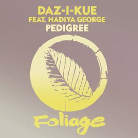 Daz-I-Kue feat. Hadiya George - Pedigree [Foliage Records]