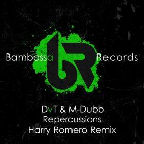 DvT & M-Dubb - Repercussions (Harry Romero Extended) [Bambossa Records]