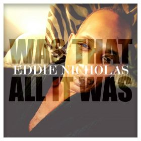 Eddie Nicholas - Was That All It Was (incl. DjPope Remixes) [Mixtape Sessions Music]