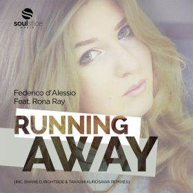 Federico d'Alessio, Rona Ray - Running Away (Remixes) [Soulstice Music]