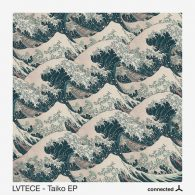 LVTECE - Taiko EP [Connected Frontline]