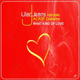 Lilac Jeans, Jackie Queens - What Kind Of Love [Lilac Jeans Records]