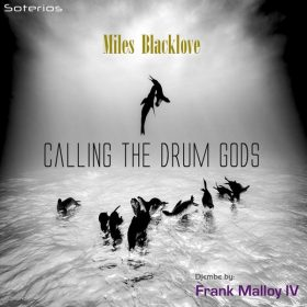 Miles Blacklove feat. Frank Malloy IV - Calling the Drum Gods [Soterios]