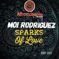 Moi Rodriguez - Sparks Of Love [Afrocubania Records]