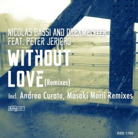 Nicolas Bassi & Drexmeister feat. Peter Jericho - Without Love (Remixes) [King Street]