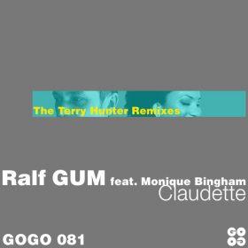 Ralf GUM, Monique Bingham - Claudette (The Terry Hunter Mixes) [GOGO Music]
