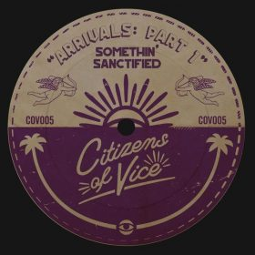 Somethin' Sanctified - Arrivals Part 1 [Citizens Of Vice]